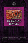 Unequal rivals